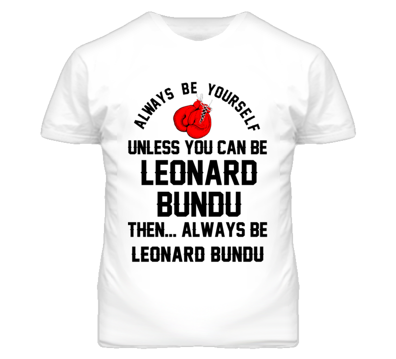 Leonard Bundu Be Yourself Boxing Fighter Fan T Shirt