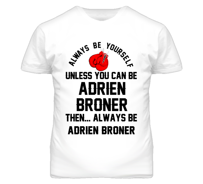 Adrien Broner Be Yourself Boxing Fighter Fan T Shirt