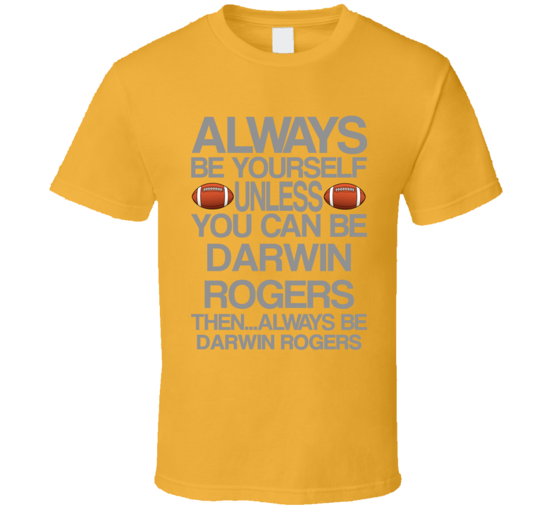 Darwin Rogers Be Yourself Arizona Football Fan T Shirt