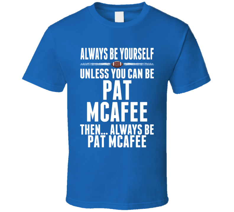 Pat McAfee Indianapolis Be Yourself Football T Shirt