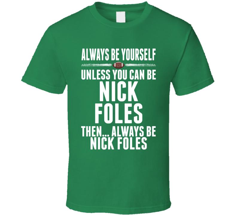 Nick Foles Philadelphia Be Yourself Football T Shirt
