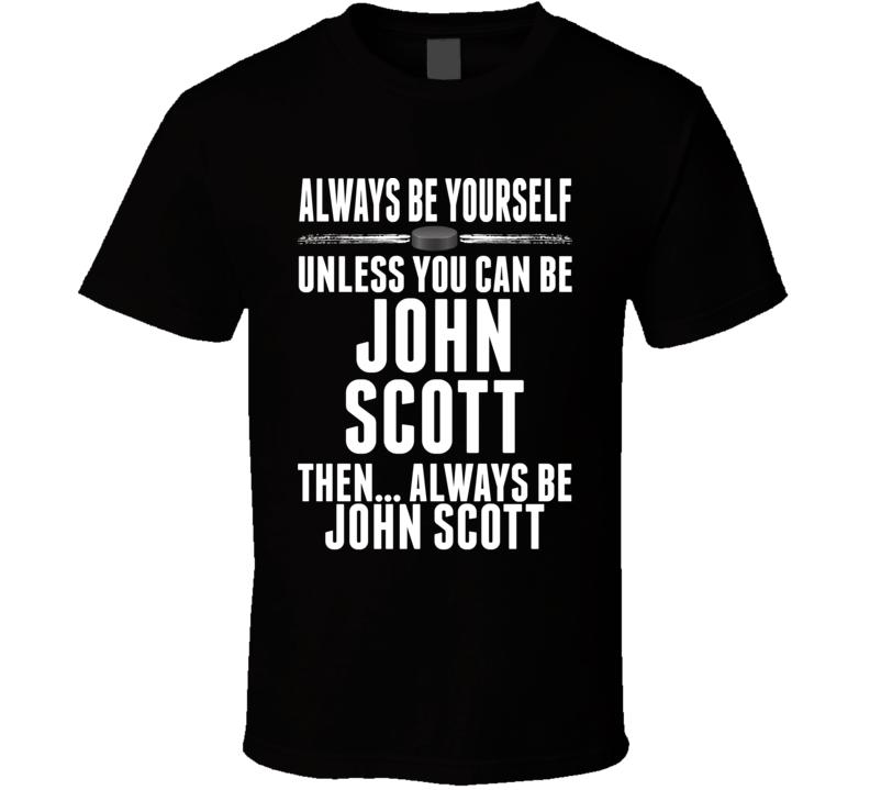 John Scott Be Yourself San Jose Hockey Fan T Shirt