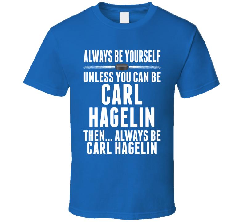 Carl Hagelin Be Yourself New York Hockey Fan T Shirt
