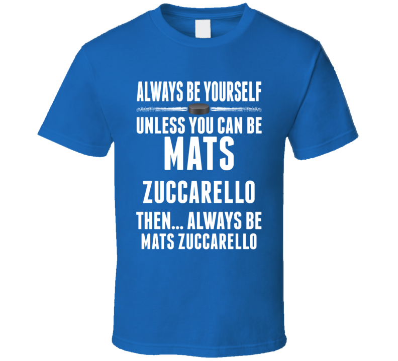 Mats Zuccarello Be Yourself New York Hockey Fan T Shirt
