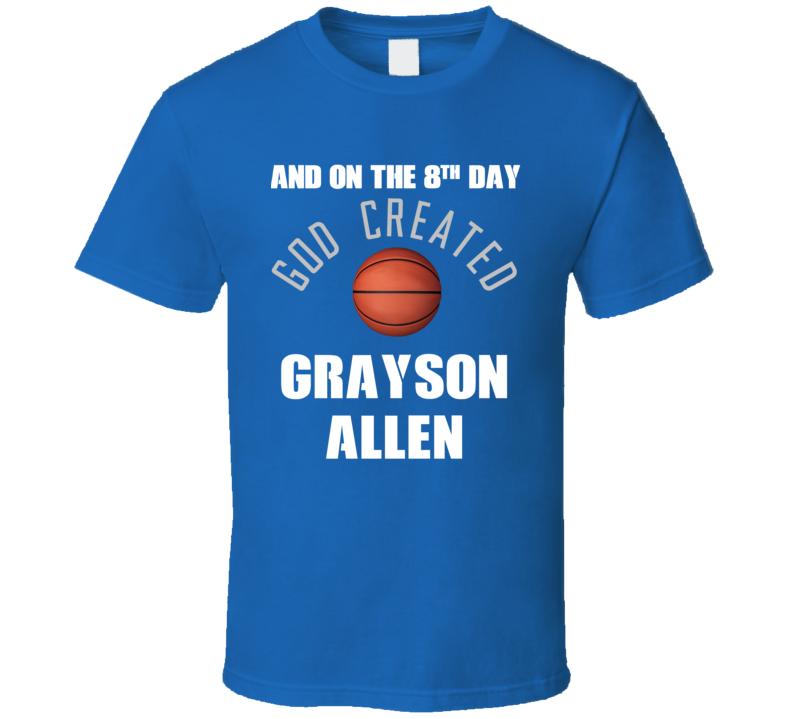 8Th Day God Created Grayson Allen Durham Basketball T Shirt