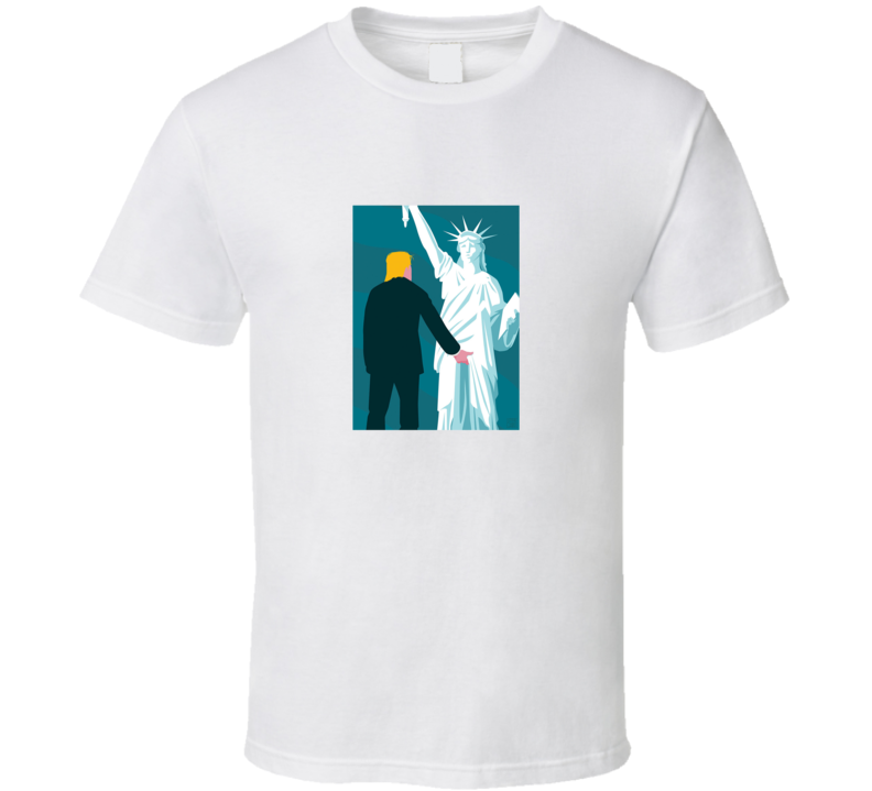 Donald Trump Grabbing the Statue of Liberty T Shirt