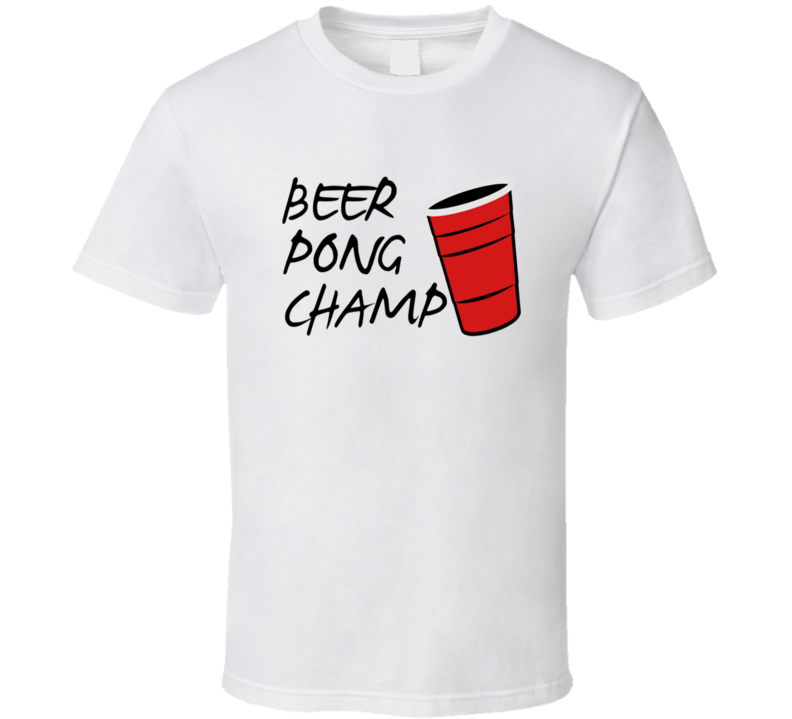 Beer Pong Champ Parody Beer Pong Funny T Shirt
