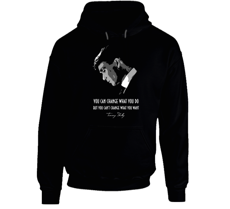 Thomas Shelby Peaky Blinders Motivational Quote Hoodie