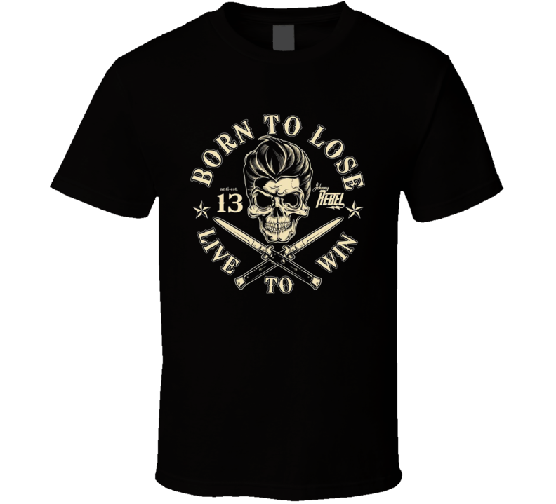 Born To Lose Live To Win Motivational Quote Skull Graphic T Shirt