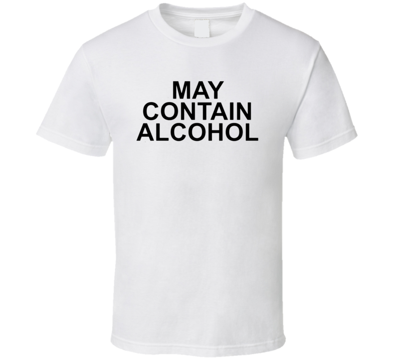 May Contain Alcohol Funny Adult Humor Drinking Summer T Shirt