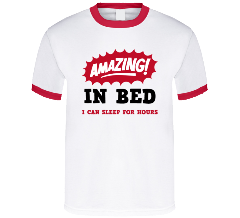 Amazing In Be I Can Sleep For Hours Funny Adult Humour Sex Graphic Fan T Shirt