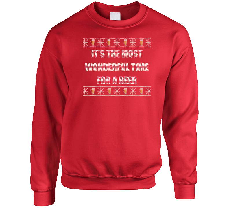 It's The Most Wonderful Time For A Beer Funny Ugly Christmas Sweater Crewneck Sweatshirt