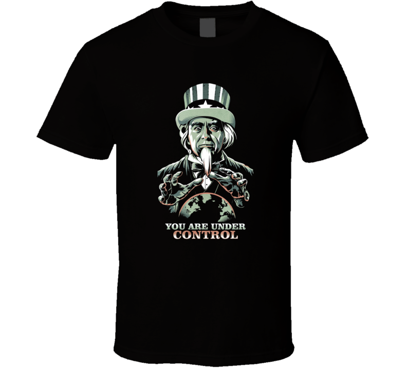You Are Under Control Funny Pandemic Goverment Conspiracy T Shirt