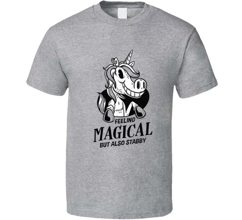 Feeling Maigcal But Also Stabby Funny Unicorn Graphic Fan T Shirt