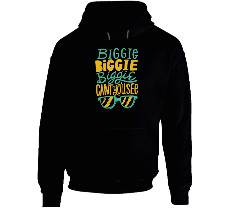 Biggie Smalls Biggie Can't You See Quote Hip Hop Rap Music Hooded Pullover