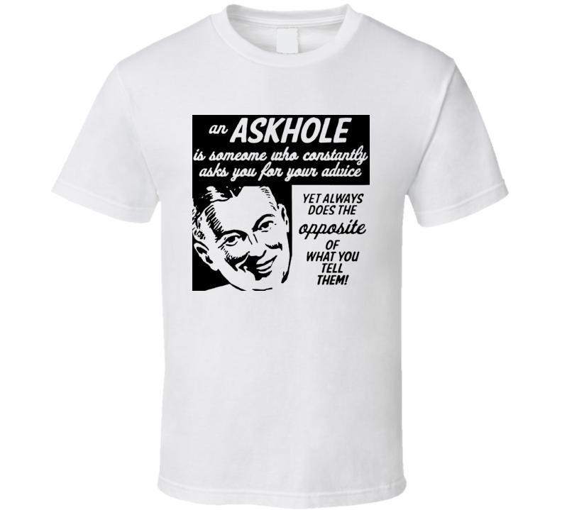 Askhole T Shirt
