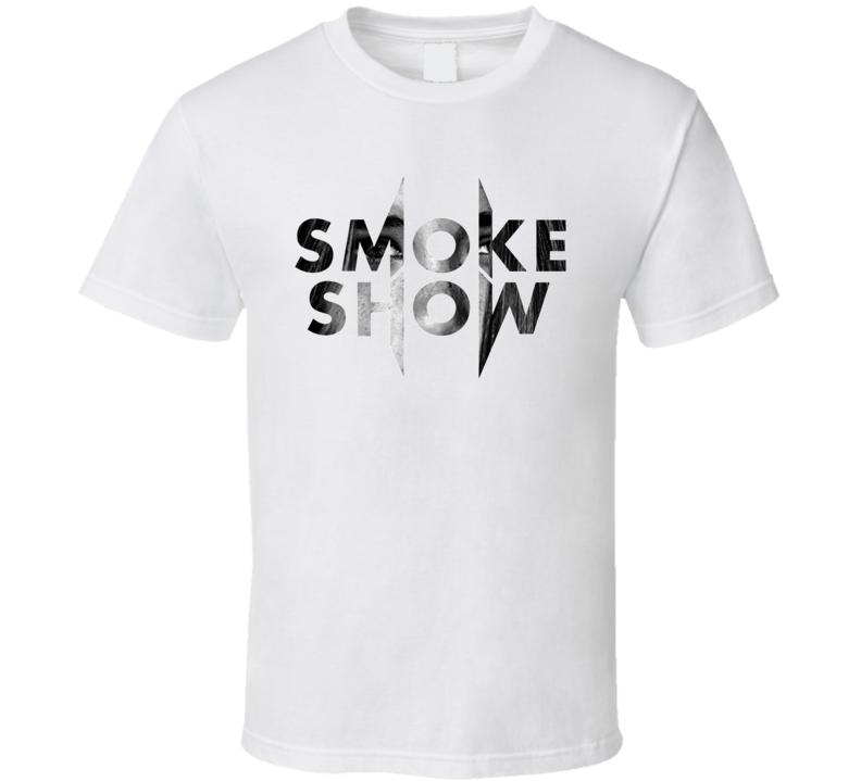 Smoke Show T Shirt