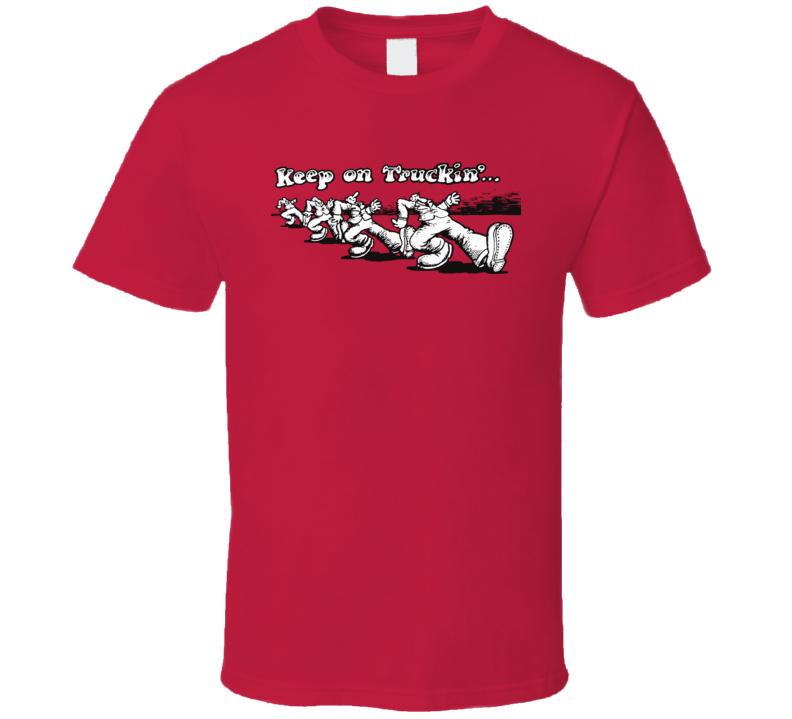 Keep On Truckin T Shirt