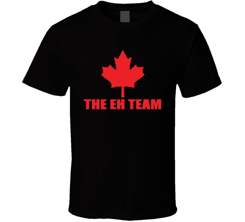 The Eh Team T Shirt