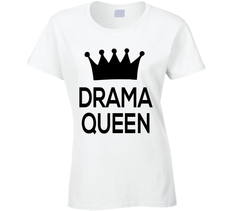 Drama Queen T Shirt
