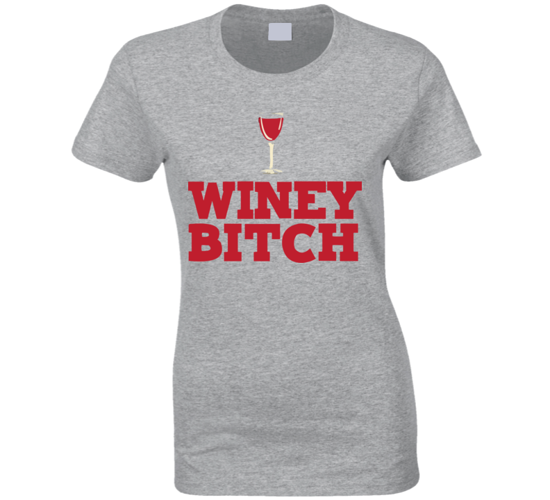 Winey Bitch T Shirt