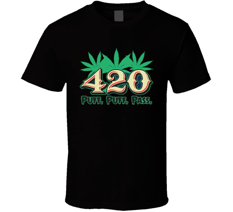 Puff puff pass T Shirt