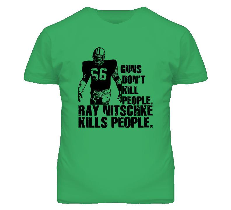 Guns Dont Kill People Ray Nitschke Kills People T Shirt