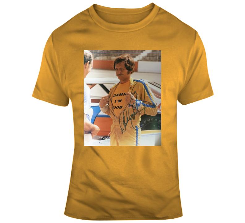 Dale Earnhardt Wearing Damn I'm Good T Shirt