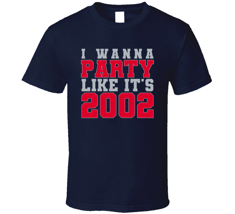 I Wanna Party Like Its 2002 New England Football Champions T Shirt