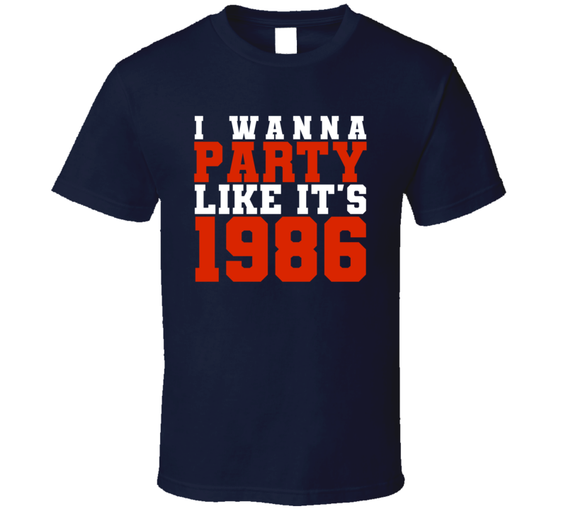 I Wanna Party Like Its 1986 Chicago Football Champions T Shirt