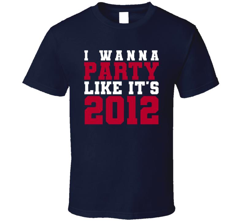 I Wanna Party Like Its 2012 New York Football Champions T Shirt