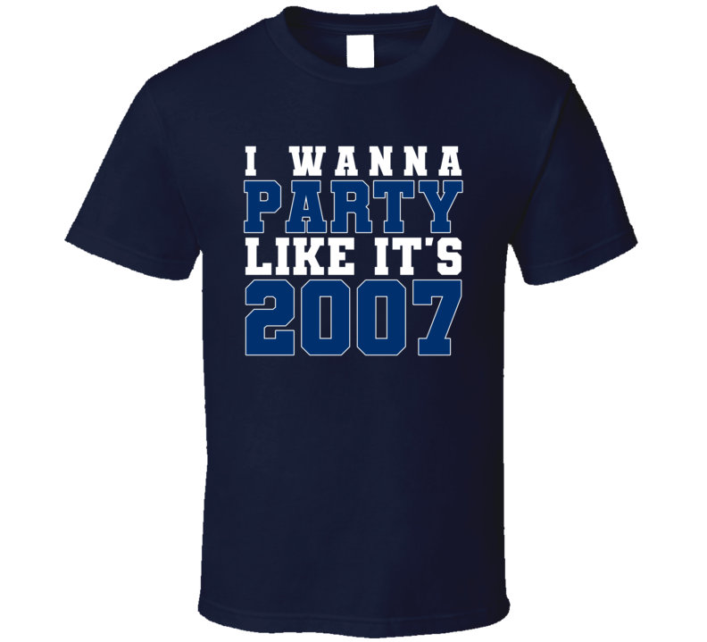 I Wanna Party Like Its 2007 Indianapolis Football Champions T Shirt