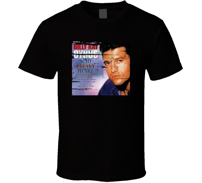 Achy Breaky Heart - Billy Ray Cyrus 90s Throwback T Shirt