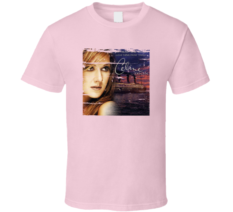 My Heart Will Go On - Celine Dion 90s Throwback T Shirt