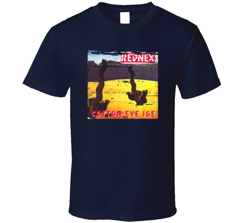 Cotton-Eyed Joe - Rednex 90s Throwback T Shirt