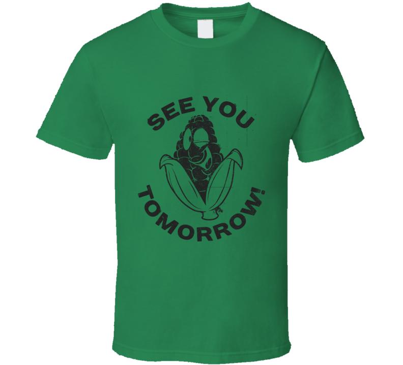 Corn See You Tomorrow Funny Food Geek Distressed T Shirt
