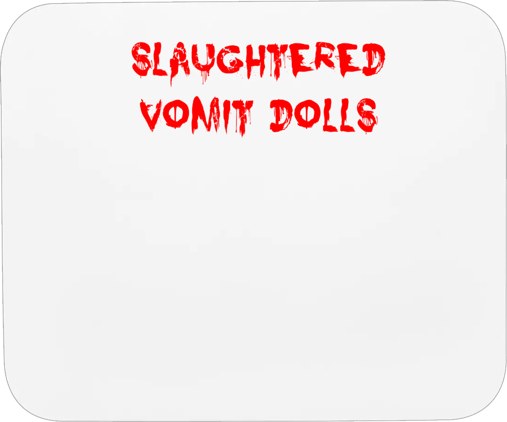 Slaughtered Vomit Dolls Horror Film Bloody Mousepad