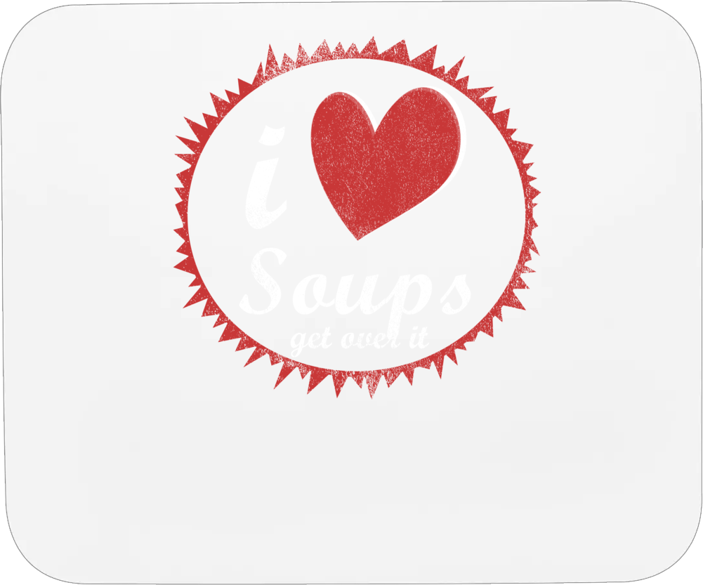 I Love Soups Get Over It Fun Vintage Heart Mousepad