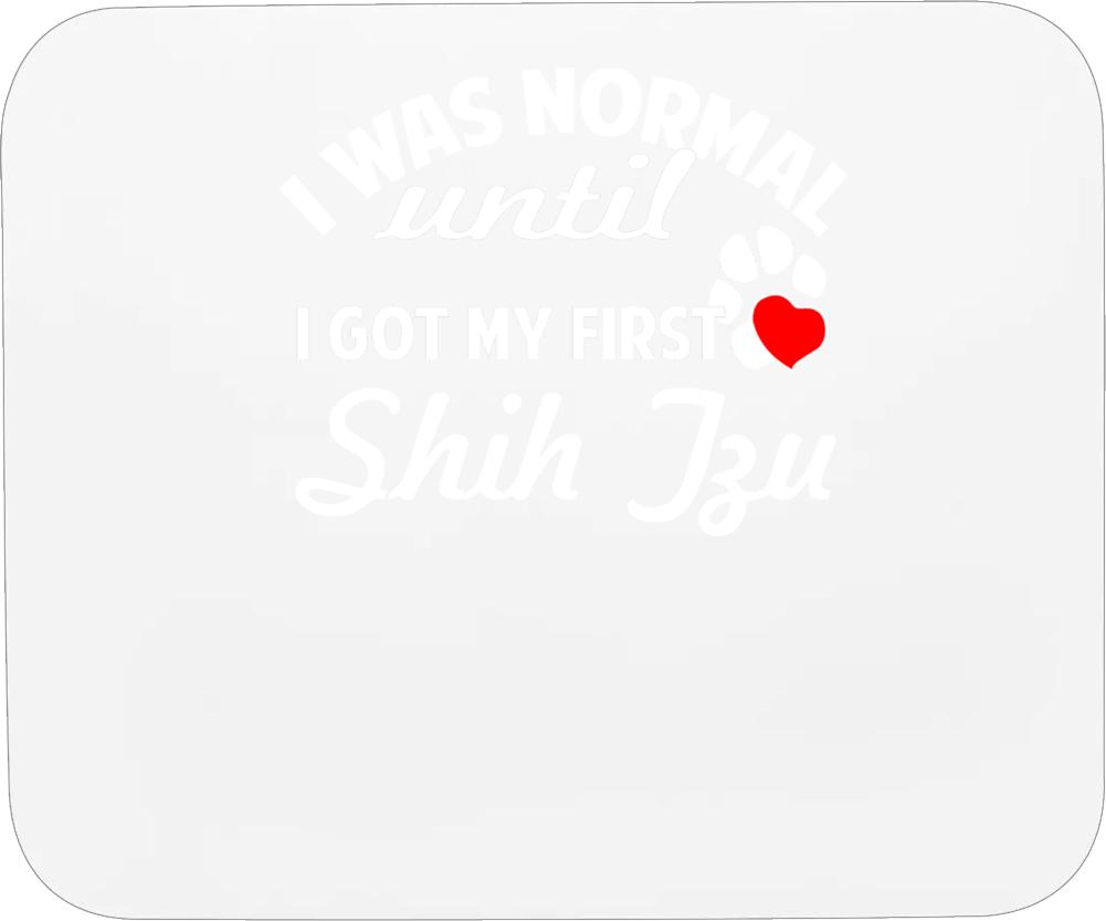 My First Shih Tzu Cool Funny Custom Breed Dog Lover Mousepad