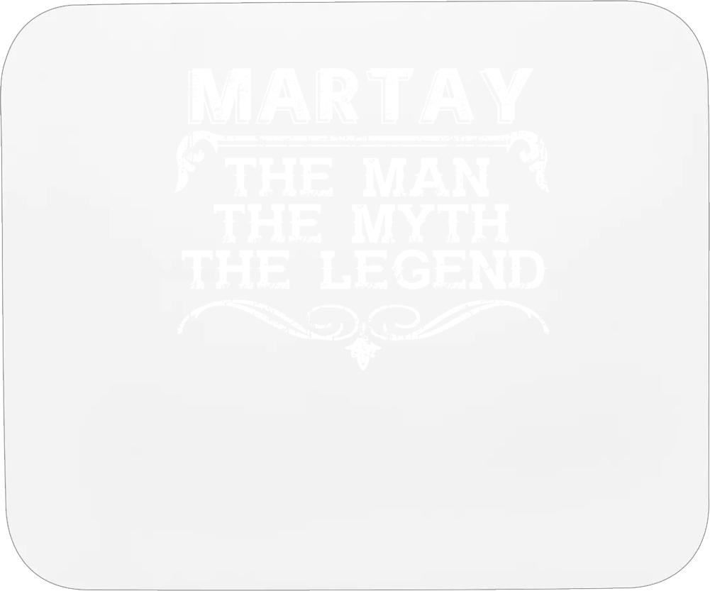 Martay Man Myth Legend Vintage Grunge Style Cool Name Mousepad