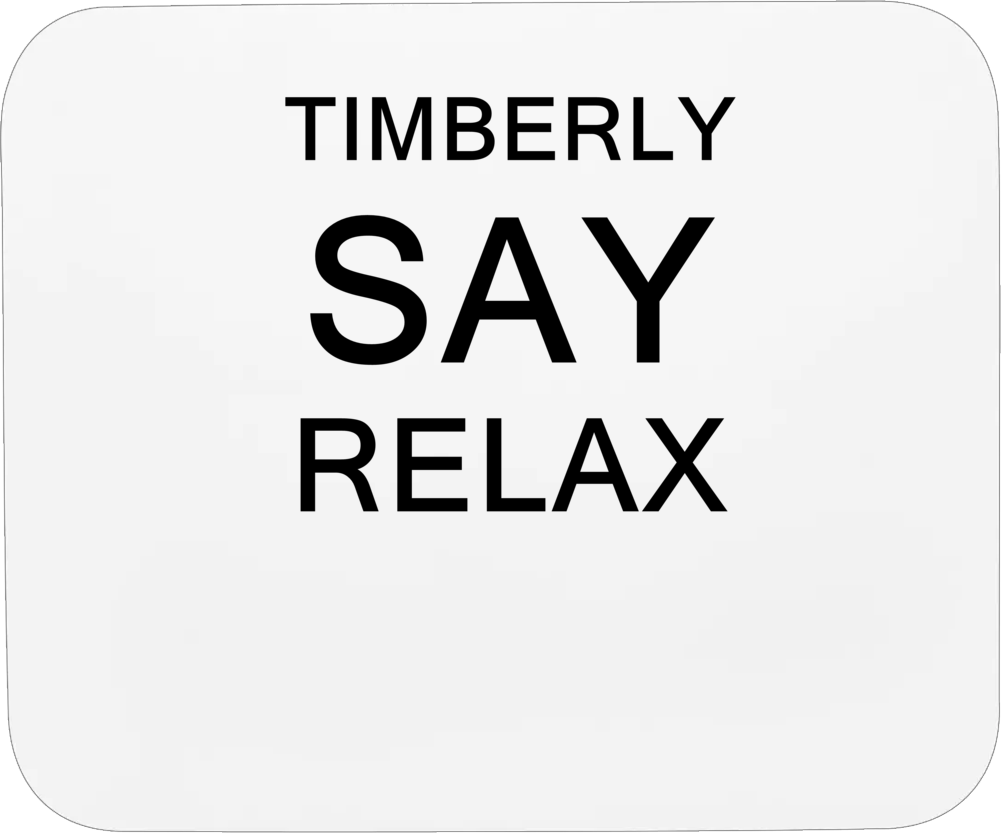 Timberly Say Relax Frankie Goes To Hollywood Parody Mousepad