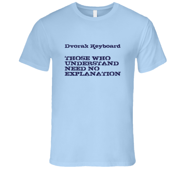 Those Who Understand Dvorak Keyboard Fun Geek T Shirt