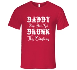 Please Daddy Dont Get Drunk This Christmas.All I Want For Christmas If Fortnite Gamer Christmas T Shirt