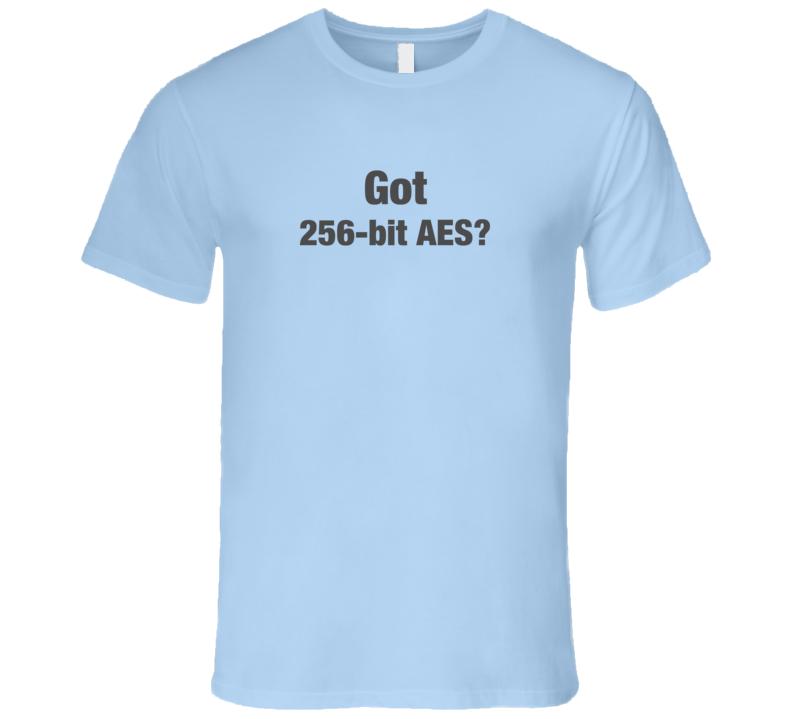Got 256-bit AES? T-Shirt