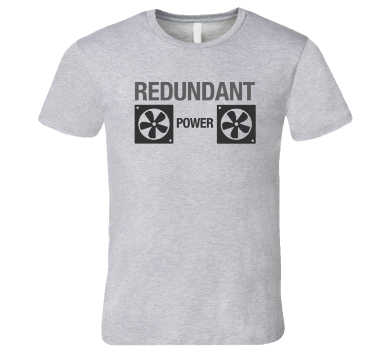 Redundant Power Supply Light Tech T-Shirt Web Server Power Hosting