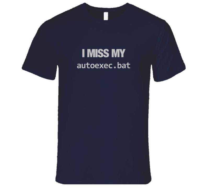 I Miss My autoexec.bat DOS Retro Code Colored T-Shirt Technology Shirt