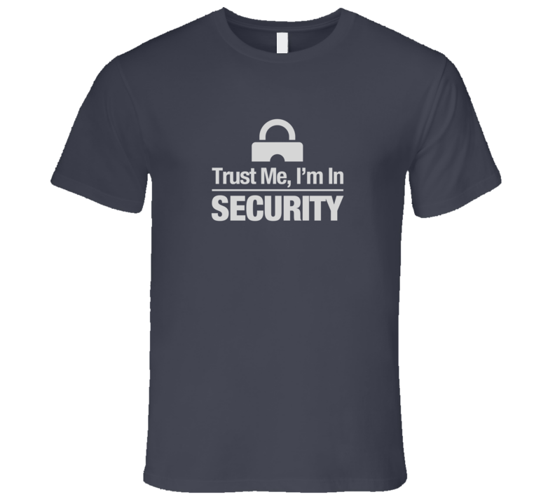 Trust Me I'm In Technology Security Dark Computer Lock T-Shirt