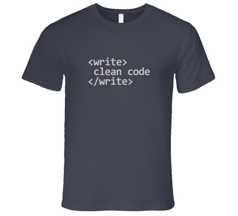 Write Clean HTML Code XML Dark T-Shirt Technology Coding Developer Tshirt