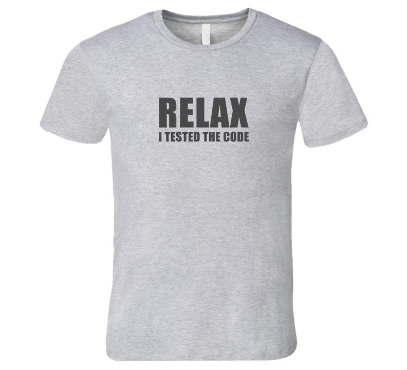 Relax I Tested The Code HTML Developer XML Light T-Shirt