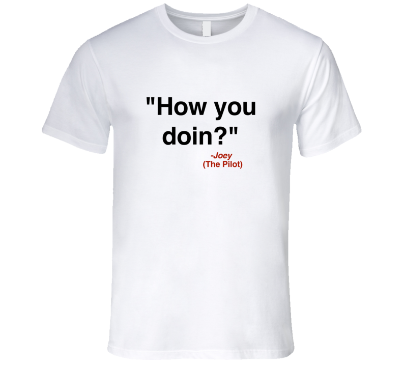 Friends How You Doin? Joey Tribbiani T-Shirt